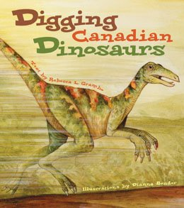 Digging Canadian Dinosaurs